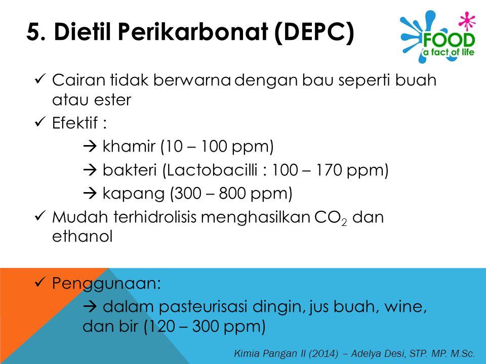 5. Dietil Perikarbonat (DEPC)