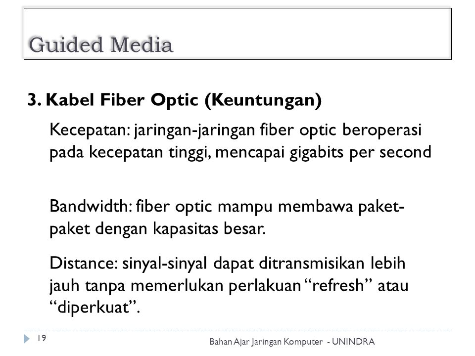 Guided Media 3. Kabel Fiber Optic (Keuntungan)