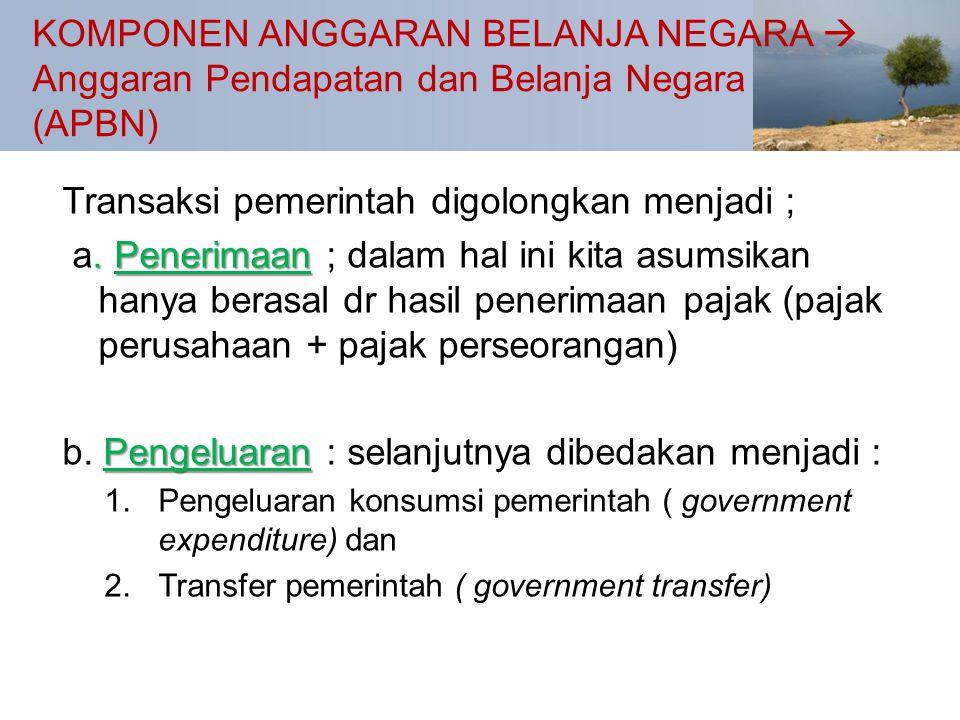 Transaksi pemerintah digolongkan menjadi ;
