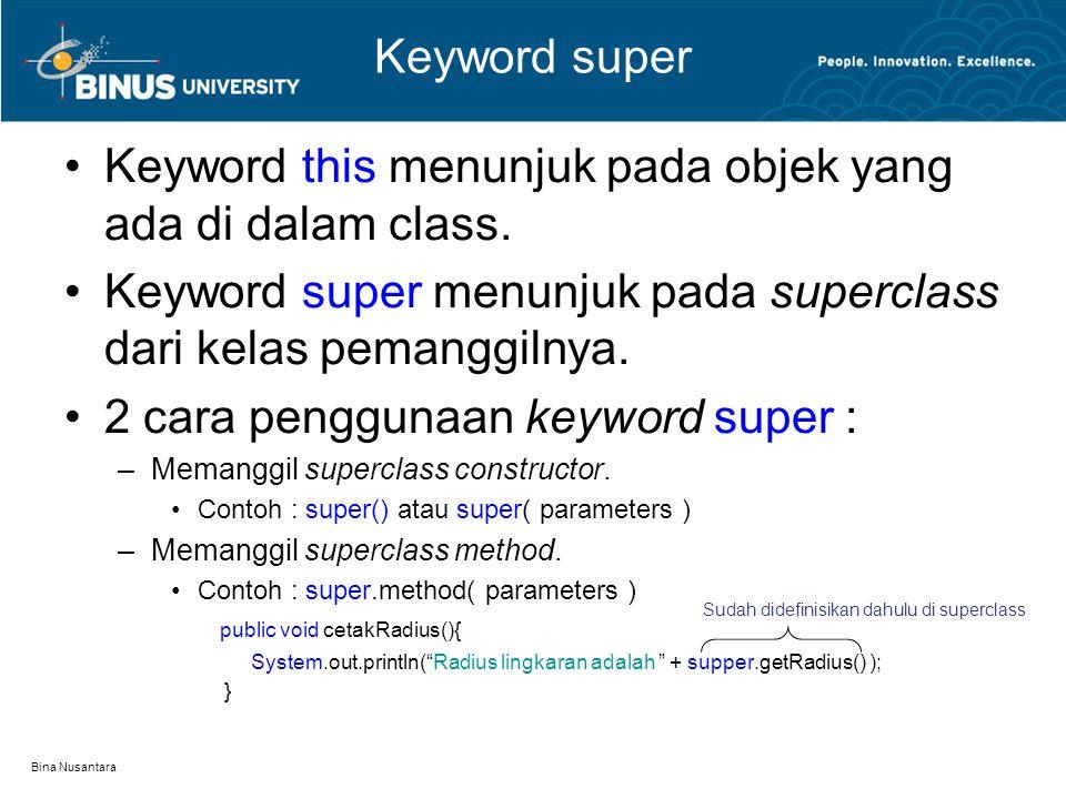 Keyword this menunjuk pada objek yang ada di dalam class.