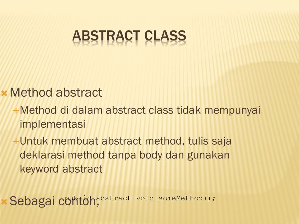 Abstract Class Method abstract Sebagai contoh,
