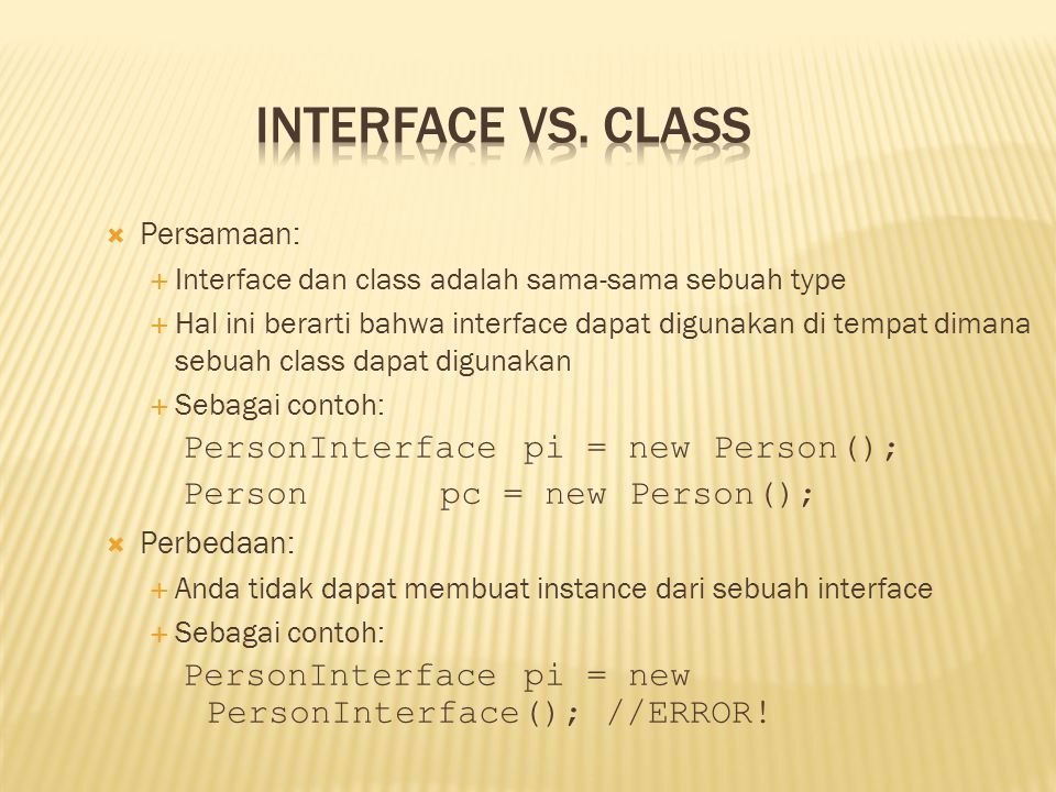 Interface vs. Class PersonInterface pi = new Person();