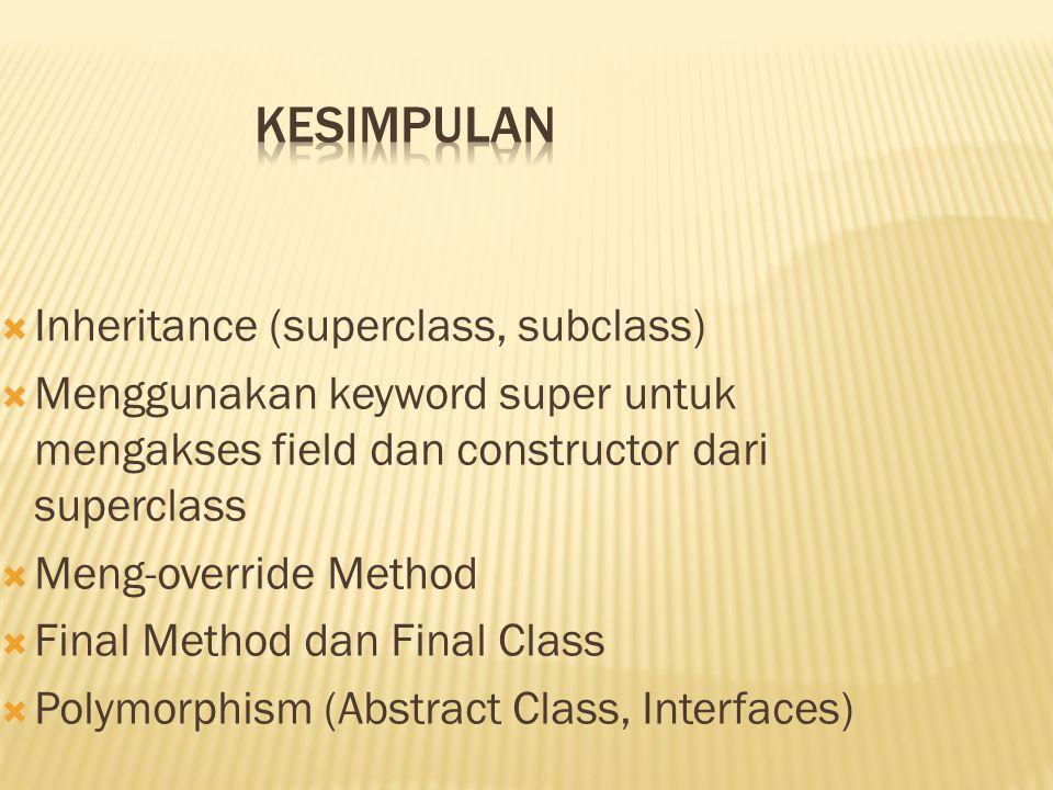 Kesimpulan Inheritance (superclass, subclass)