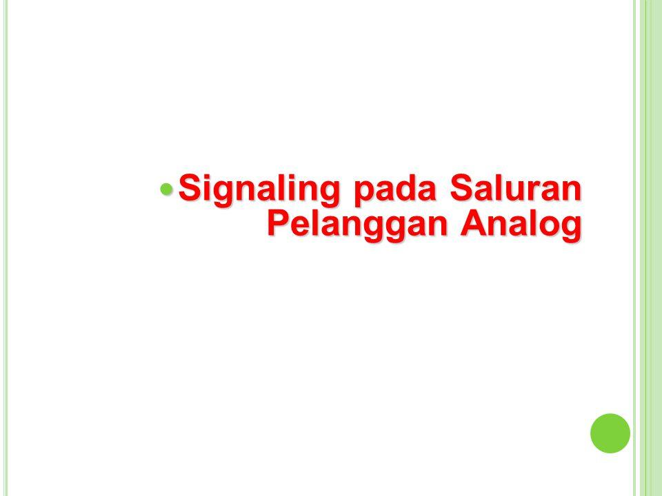 Signaling pada Saluran Pelanggan Analog