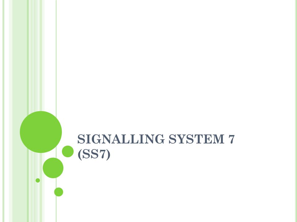 SIGNALLING SYSTEM 7 (SS7)