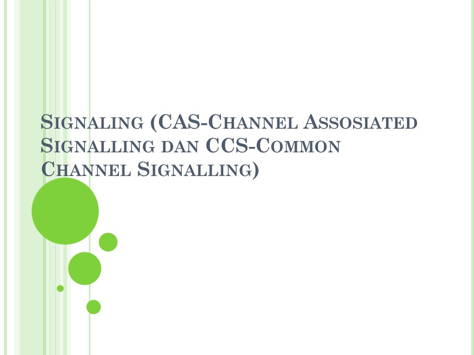 Signaling (CAS-Channel Assosiated Signalling dan CCS-Common Channel Signalling)