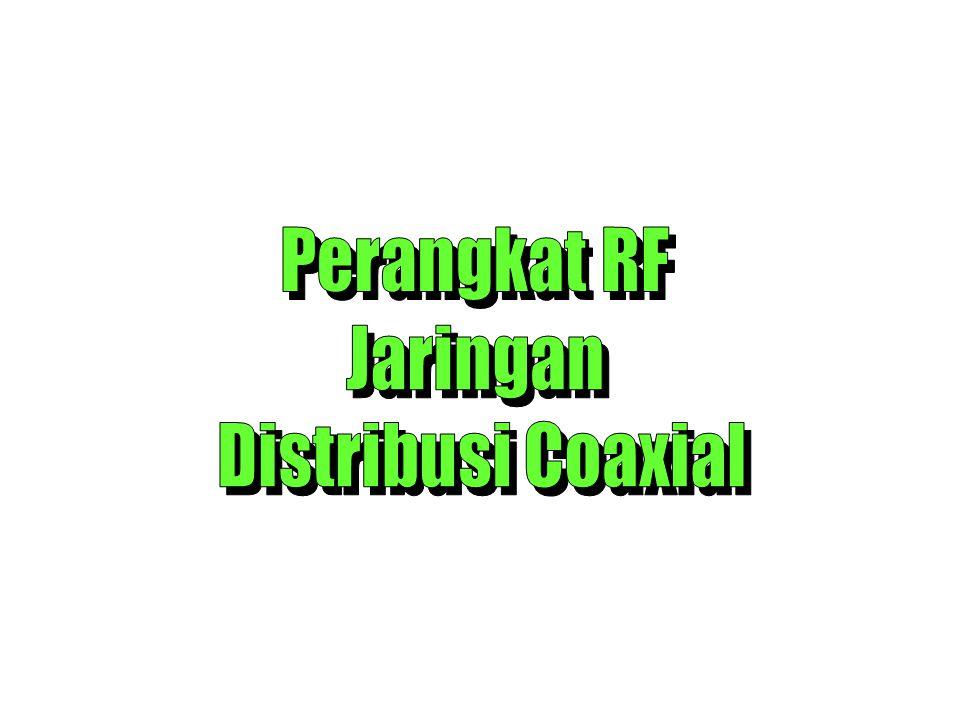 Perangkat RF Jaringan Distribusi Coaxial