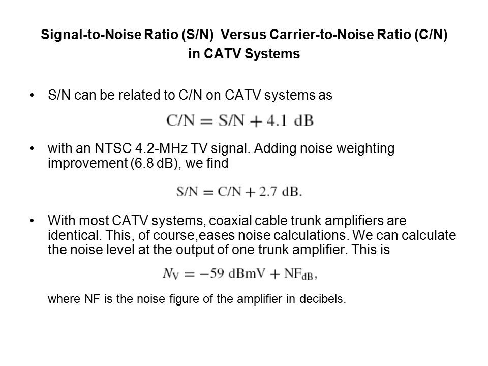 S/N can be related to C/N on CATV systems as