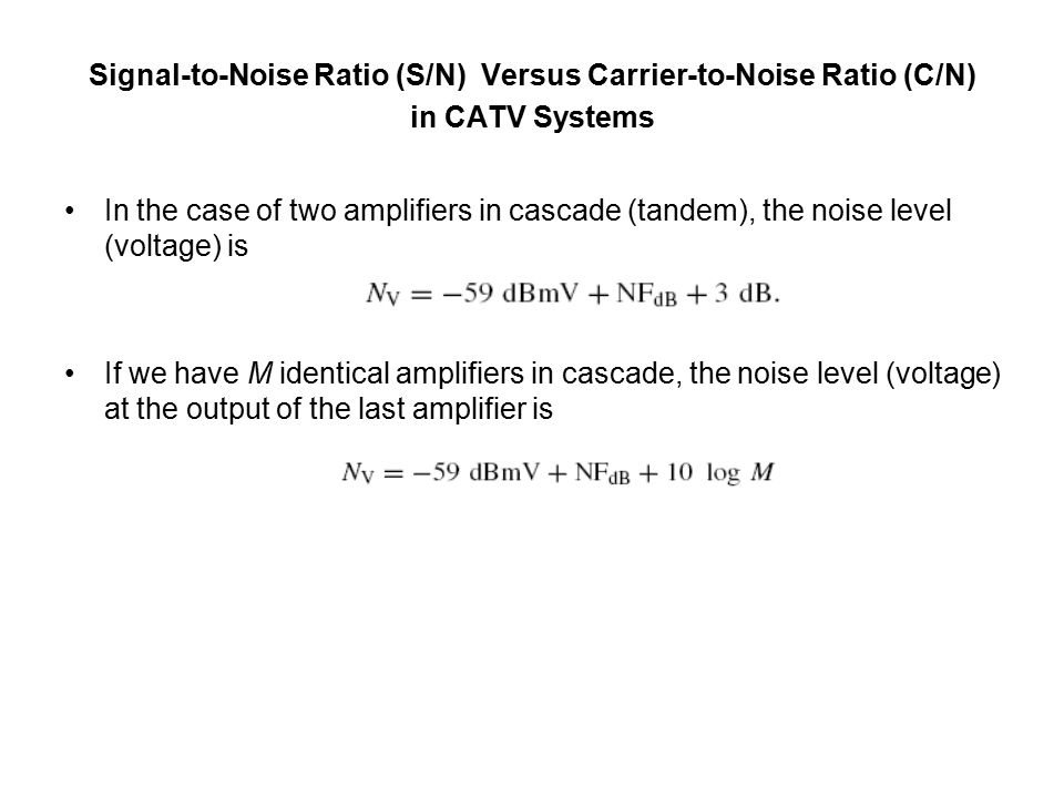Signal-to-Noise Ratio (S/N) Versus Carrier-to-Noise Ratio (C/N) in CATV Systems