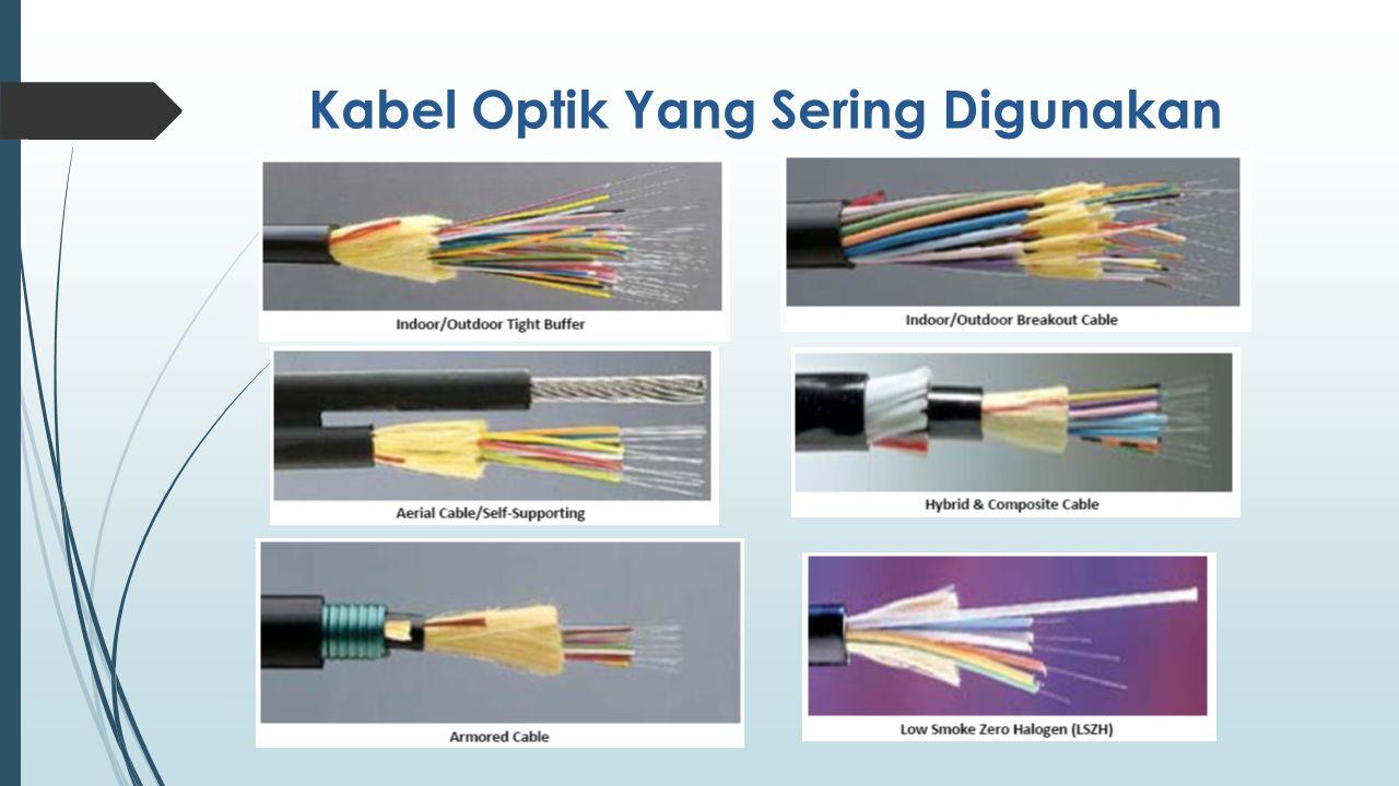 Kabel Optik Yang Sering Digunakan