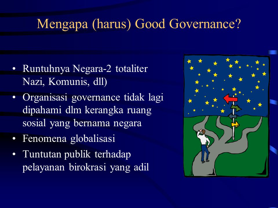 Mengapa (harus) Good Governance