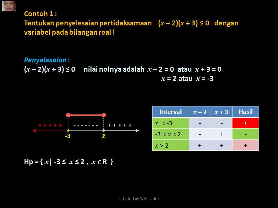 (x – 2)(x + 3) ≤ 0 nilai nolnya adalah x – 2 = 0 atau x + 3 = 0