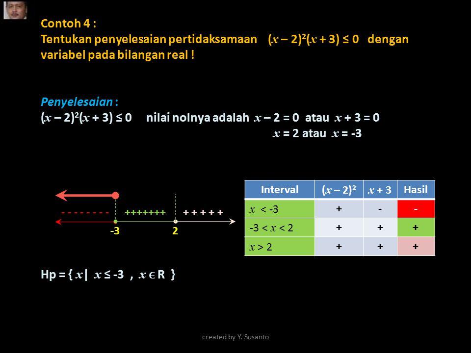 (x – 2)2(x + 3) ≤ 0 nilai nolnya adalah x – 2 = 0 atau x + 3 = 0