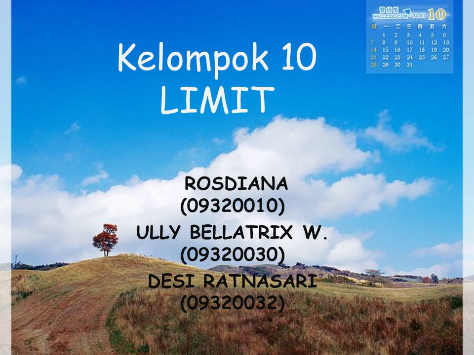 Kelompok 10 LIMIT ROSDIANA (09320010) ULLY BELLATRIX W. (09320030)