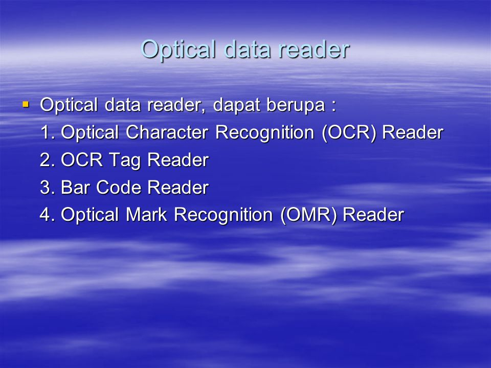 Optical data reader Optical data reader, dapat berupa :