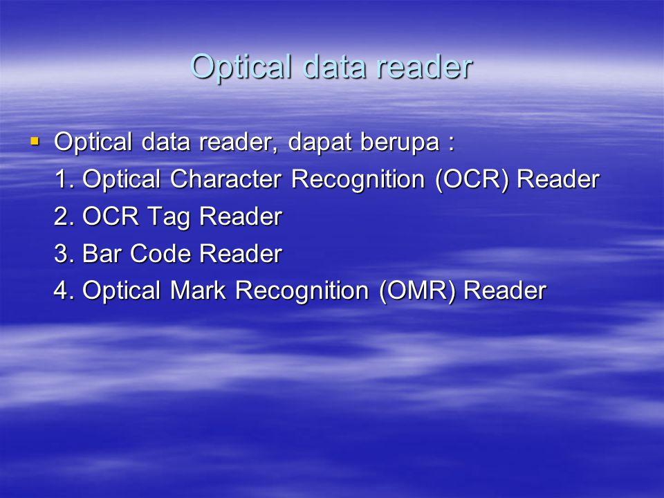 Optical data reader Optical data reader, dapat berupa :