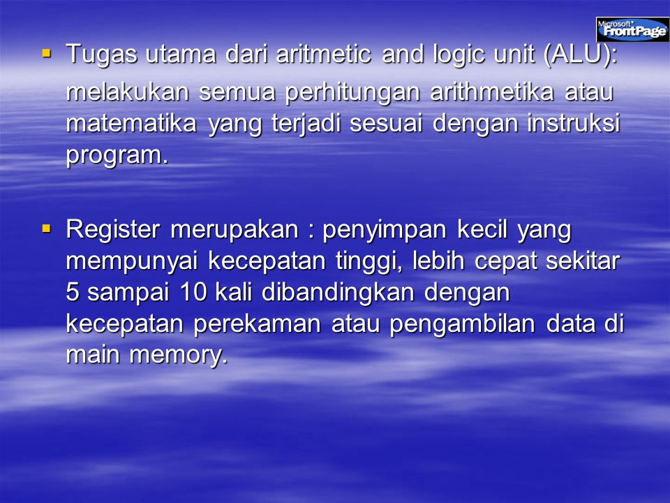 Tugas utama dari aritmetic and logic unit (ALU):