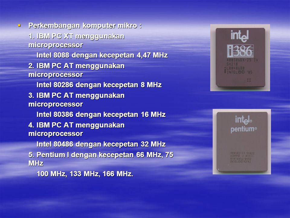 Perkembangan komputer mikro :