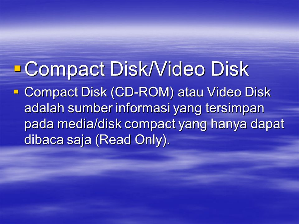 Compact Disk/Video Disk
