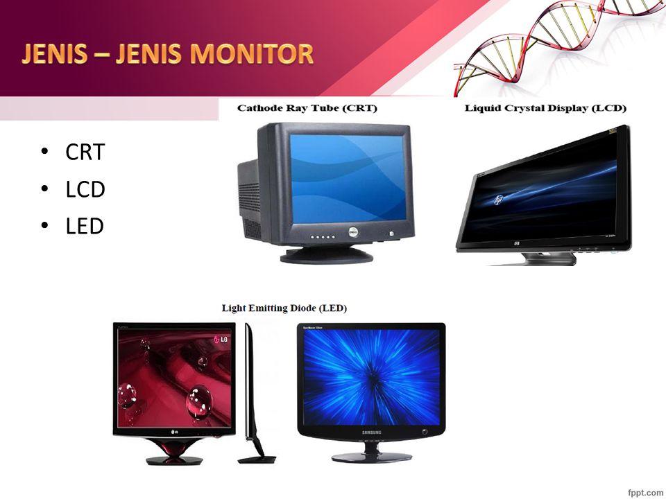 JENIS – JENIS MONITOR CRT LCD LED