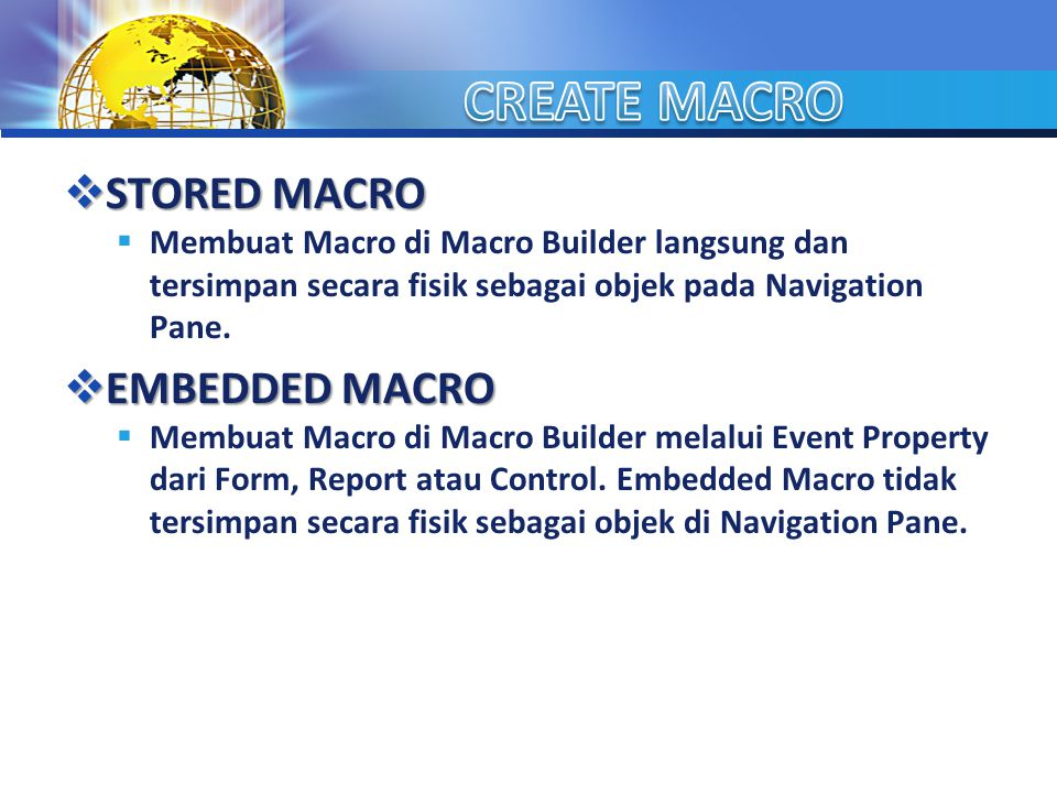 CREATE MACRO STORED MACRO EMBEDDED MACRO