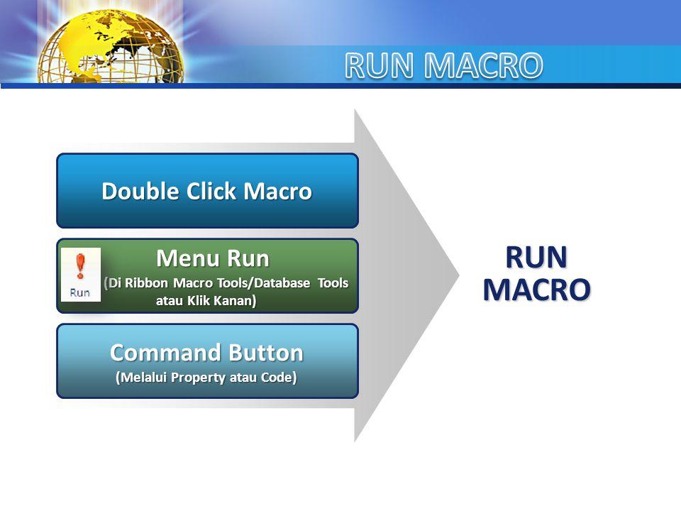 (Di Ribbon Macro Tools/Database Tools (Melalui Property atau Code)