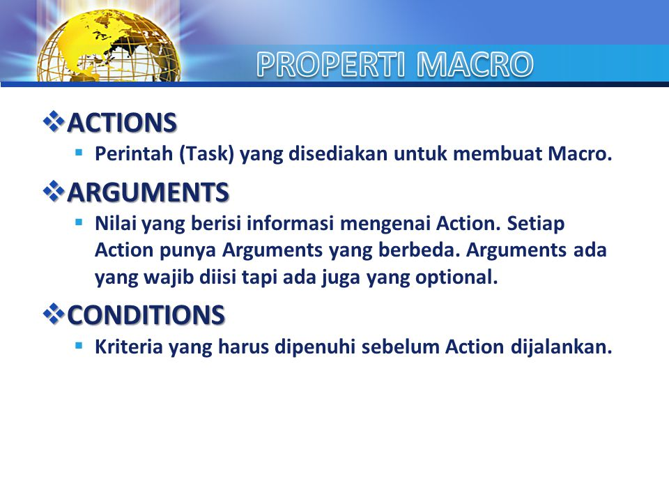 PROPERTI MACRO ACTIONS ARGUMENTS CONDITIONS