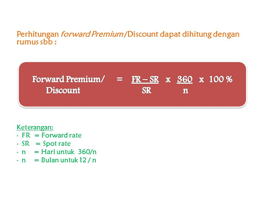 Forward Premium/ = FR – SR x 360 x 100 %