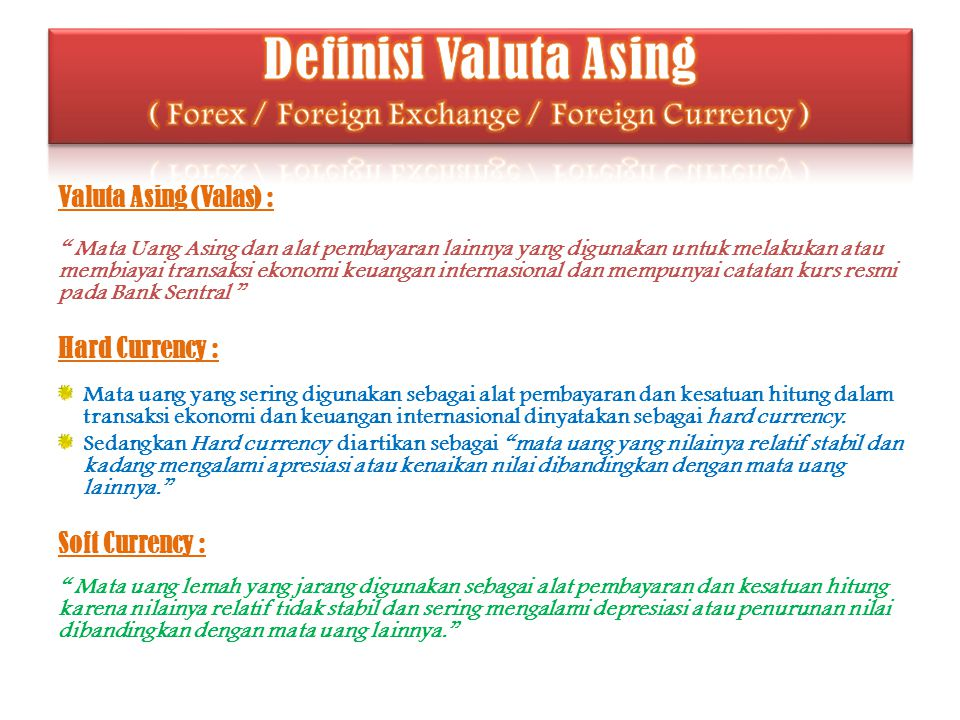 Definisi Valuta Asing ( Forex / Foreign Exchange / Foreign Currency )