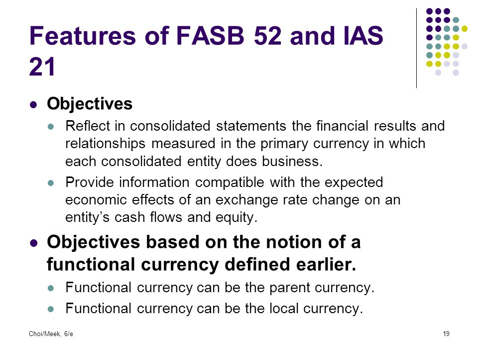 Features of FASB 52 and IAS 21
