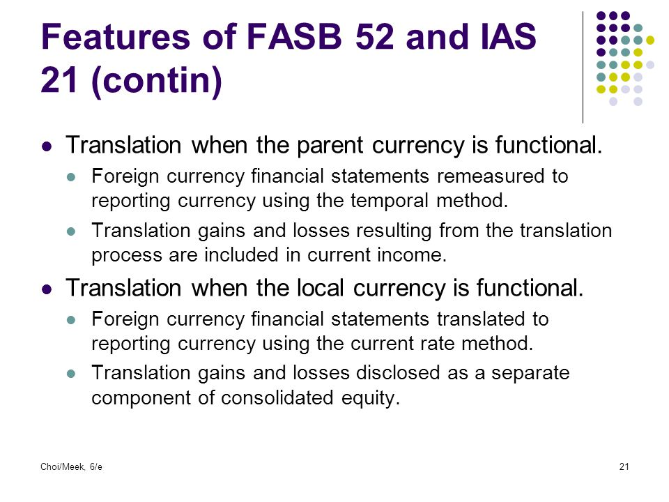 Features of FASB 52 and IAS 21 (contin)