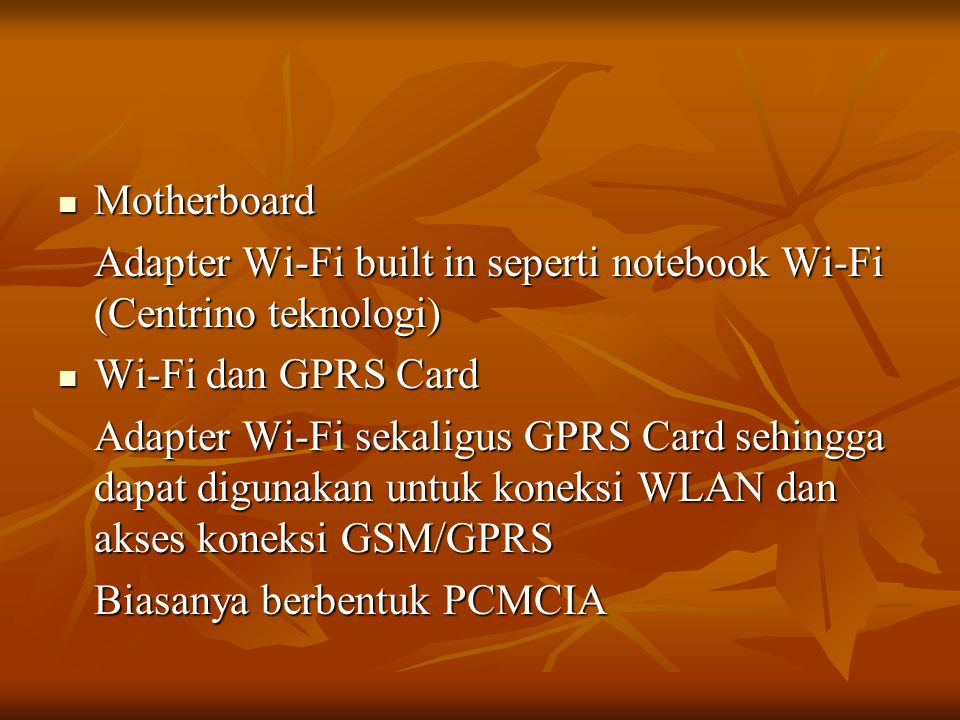 Motherboard Adapter Wi-Fi built in seperti notebook Wi-Fi (Centrino teknologi) Wi-Fi dan GPRS Card.