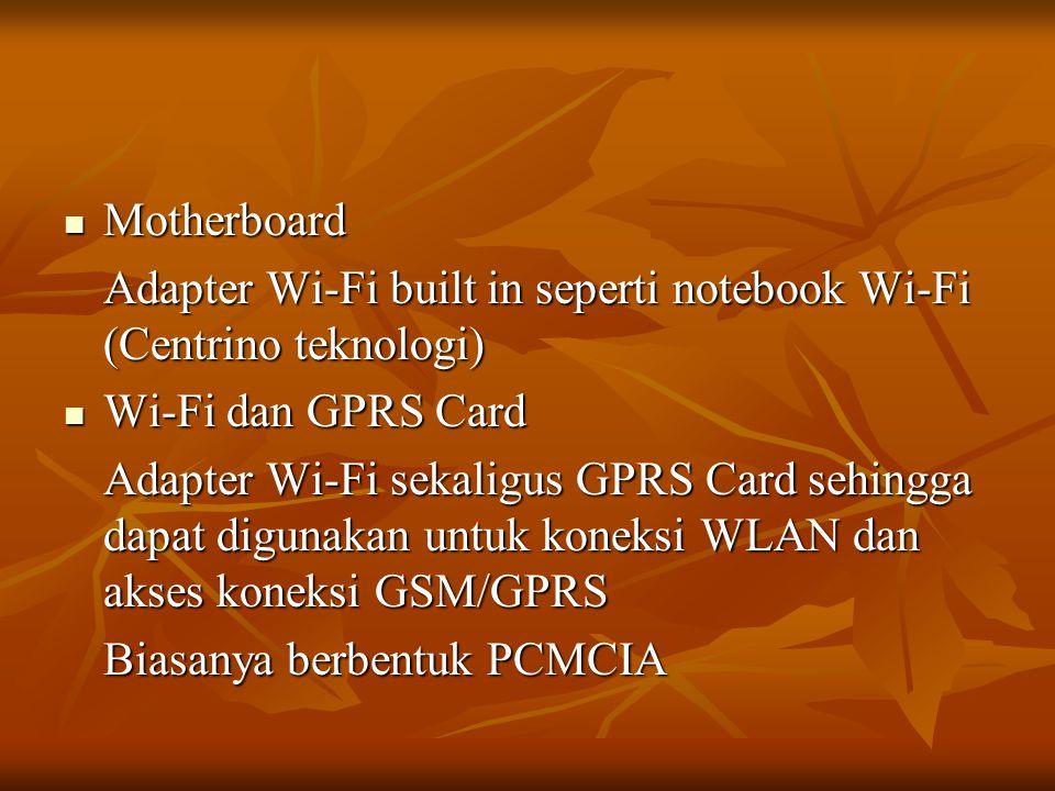 Motherboard Adapter Wi-Fi built in seperti notebook Wi-Fi (Centrino teknologi) Wi-Fi dan GPRS Card.