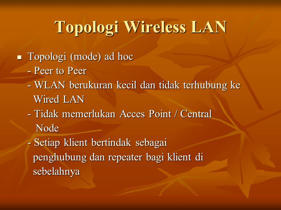 Topologi Wireless LAN Topologi (mode) ad hoc - Peer to Peer