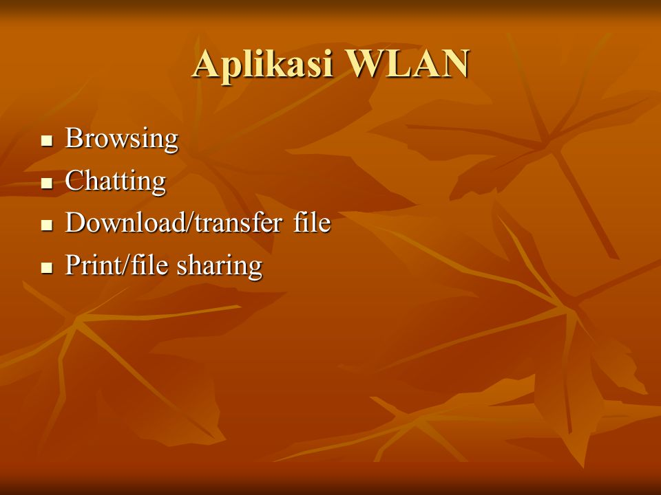 Aplikasi WLAN Browsing Chatting Download/transfer file