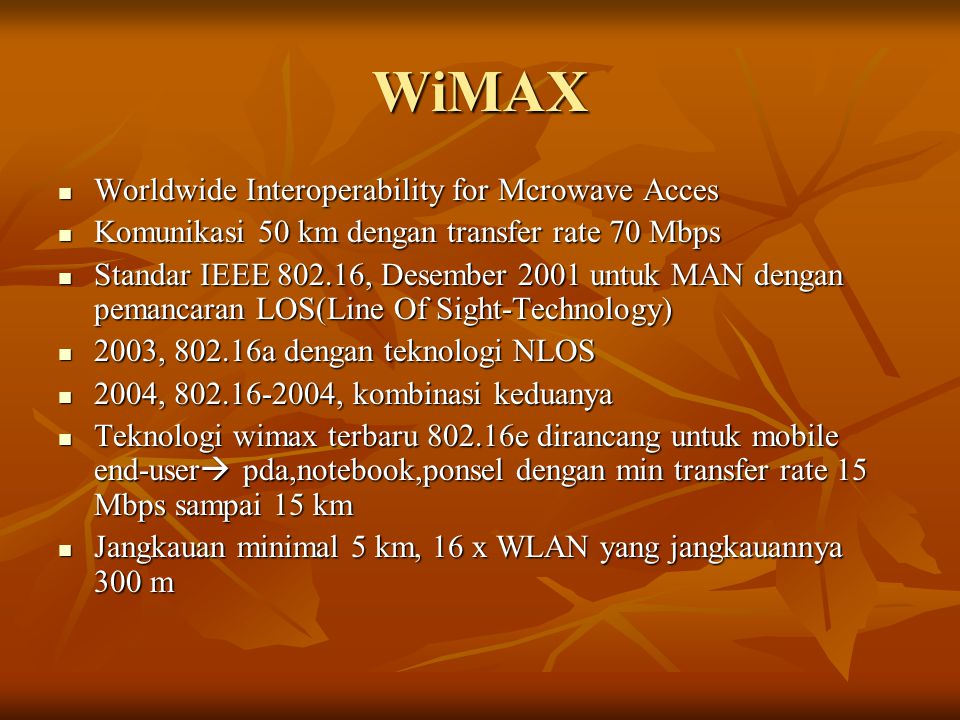 WiMAX Worldwide Interoperability for Mcrowave Acces