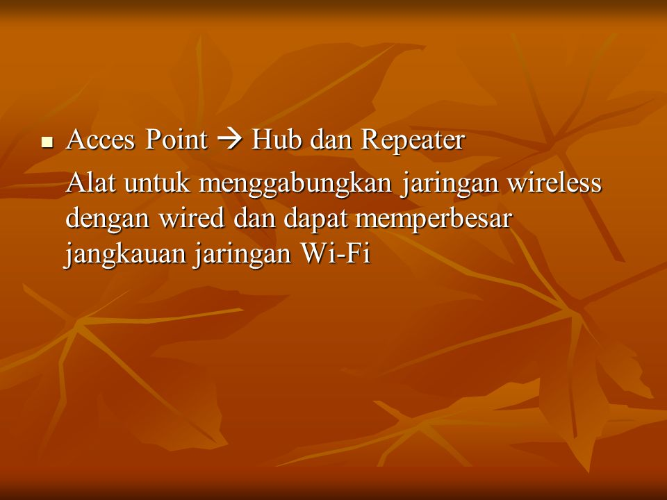 Acces Point  Hub dan Repeater