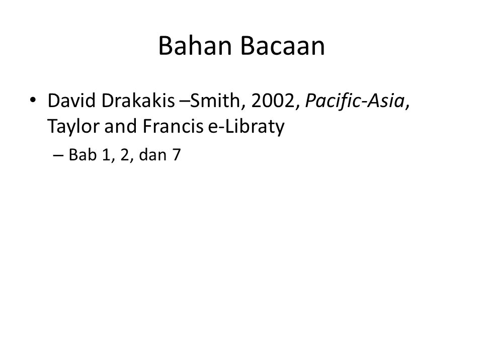 Bahan Bacaan David Drakakis –Smith, 2002, Pacific-Asia, Taylor and Francis e-Libraty.