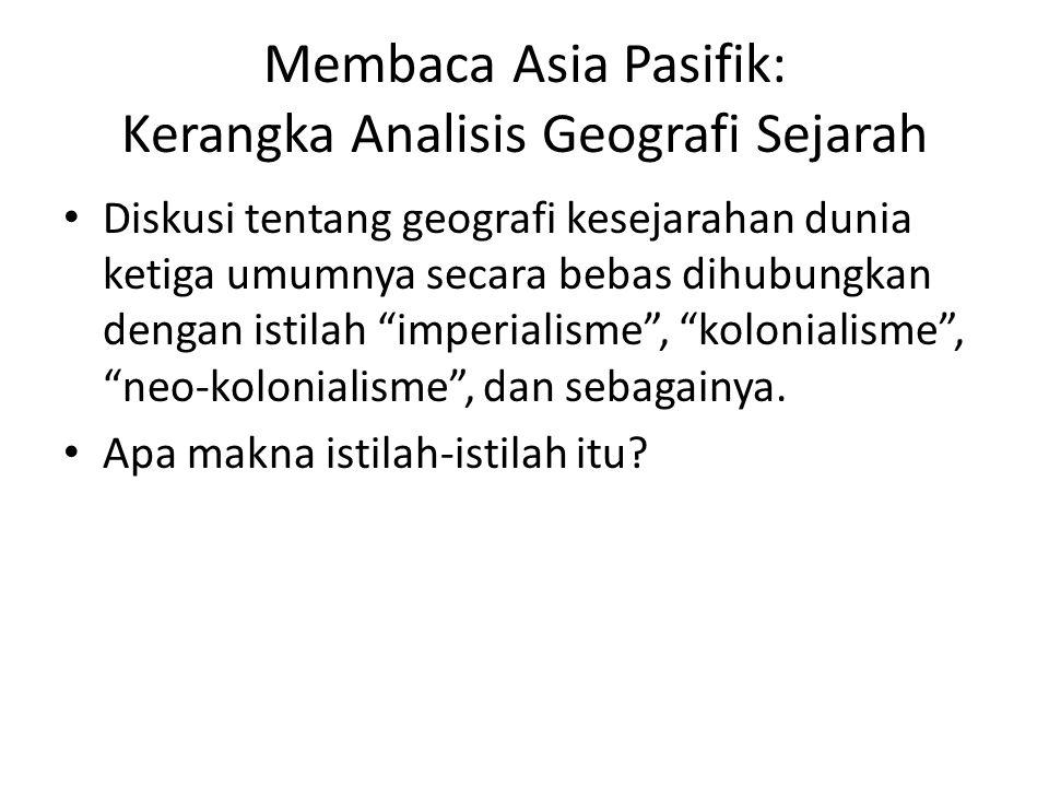 Membaca Asia Pasifik: Kerangka Analisis Geografi Sejarah