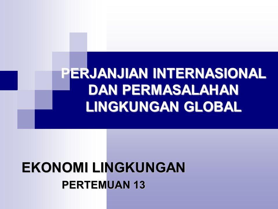 PERJANJIAN INTERNASIONAL DAN PERMASALAHAN LINGKUNGAN GLOBAL