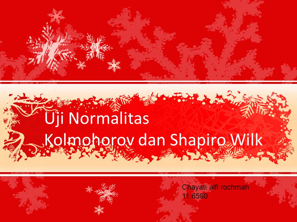 Uji Normalitas Kolmohorov dan Shapiro Wilk