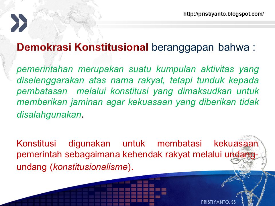 Demokrasi Konstitusional beranggapan bahwa :