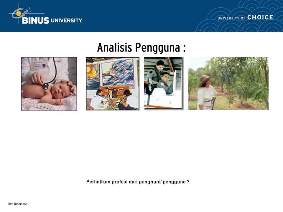 Analisis Pengguna : Perhatikan profesi dari penghuni/ pengguna