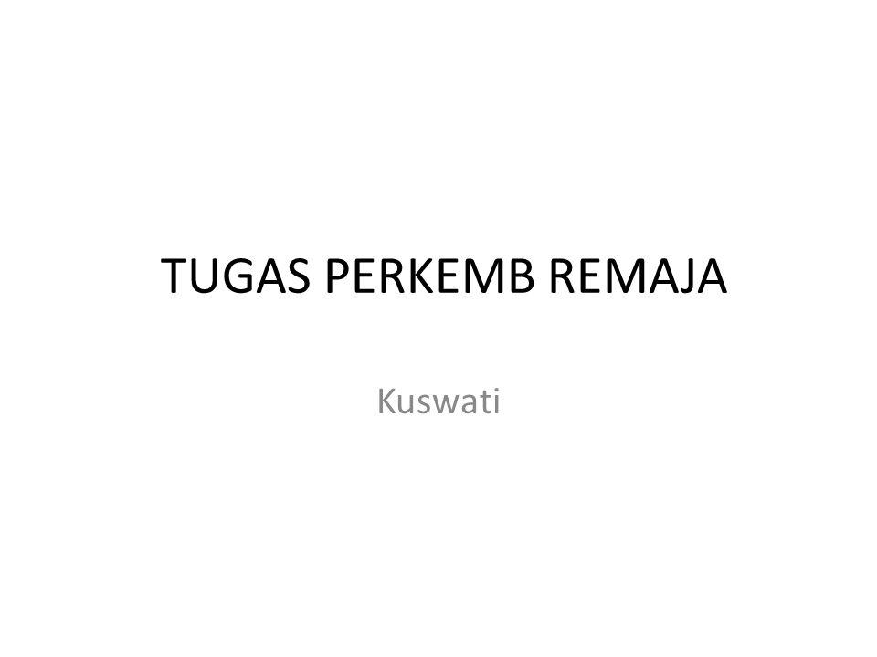 TUGAS PERKEMB REMAJA Kuswati