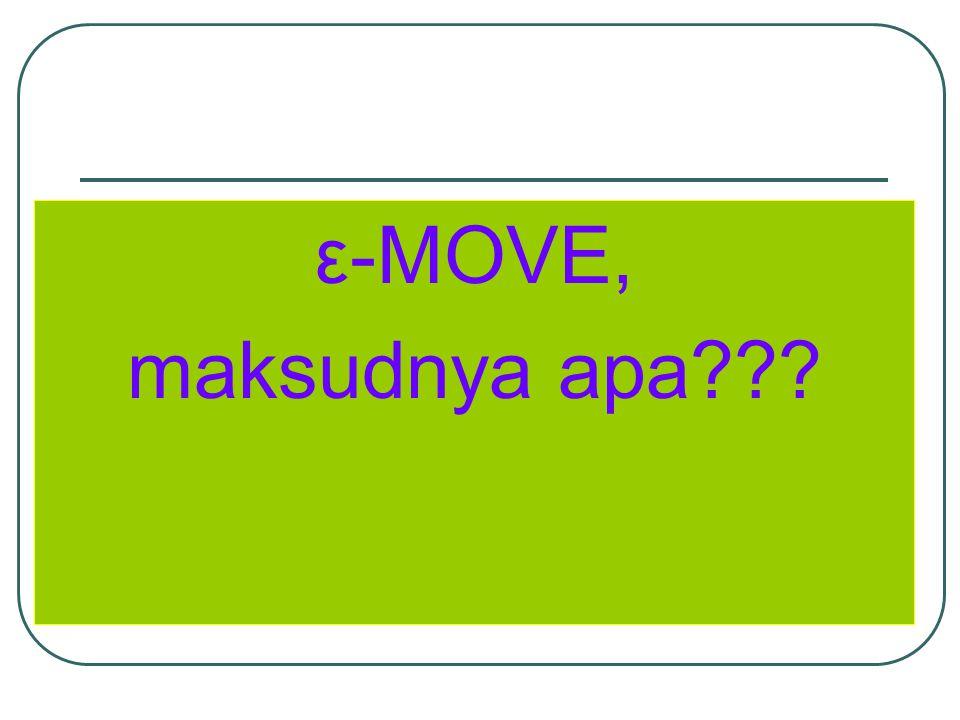ε-MOVE, maksudnya apa