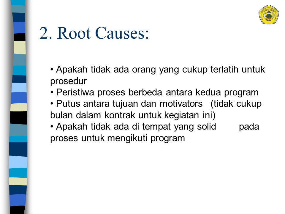 2. Root Causes: