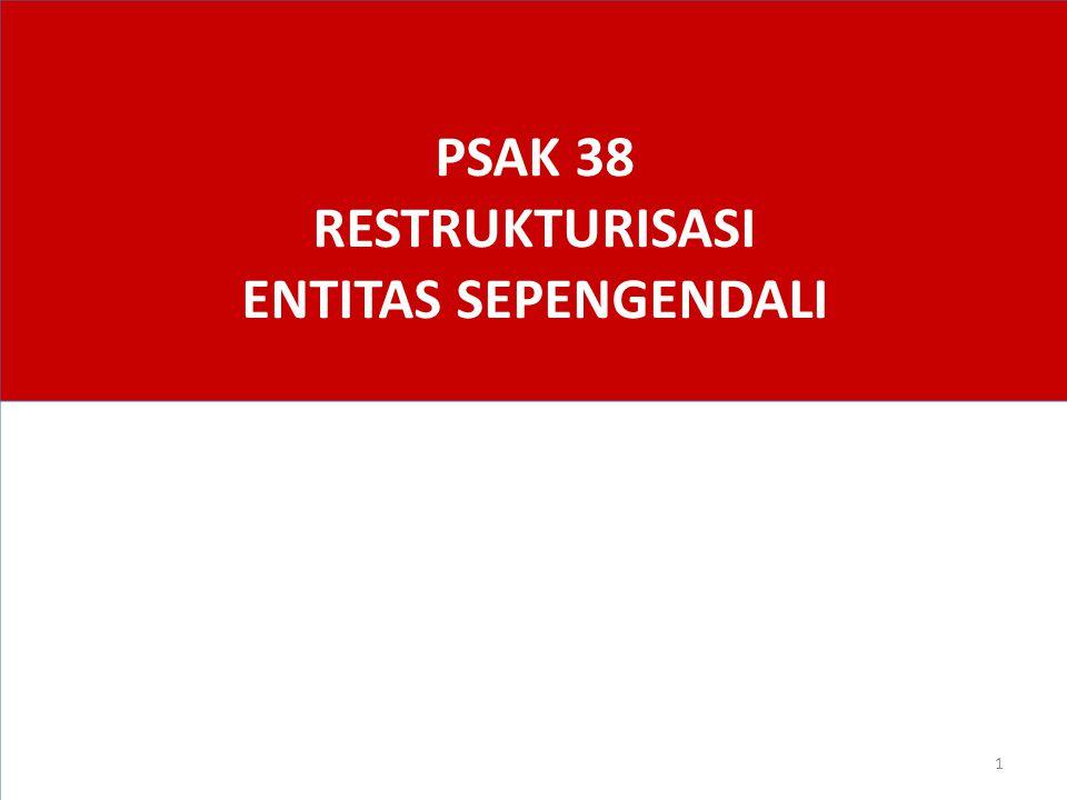 PSAK 38 RESTRUKTURISASI ENTITAS SEPENGENDALI