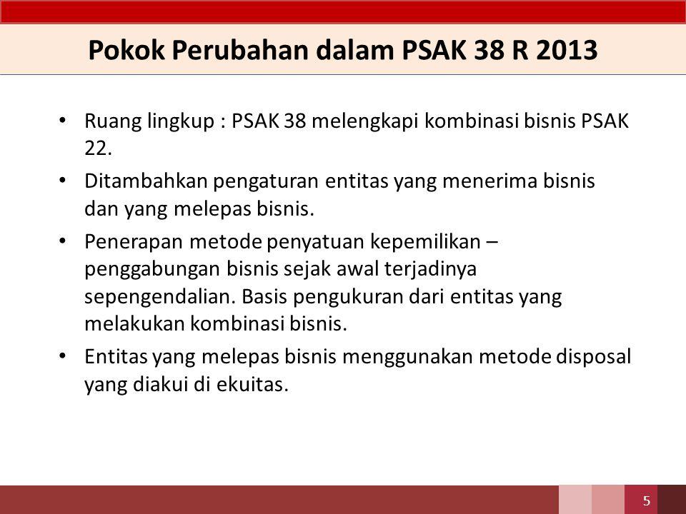 Pokok Perubahan dalam PSAK 38 R 2013