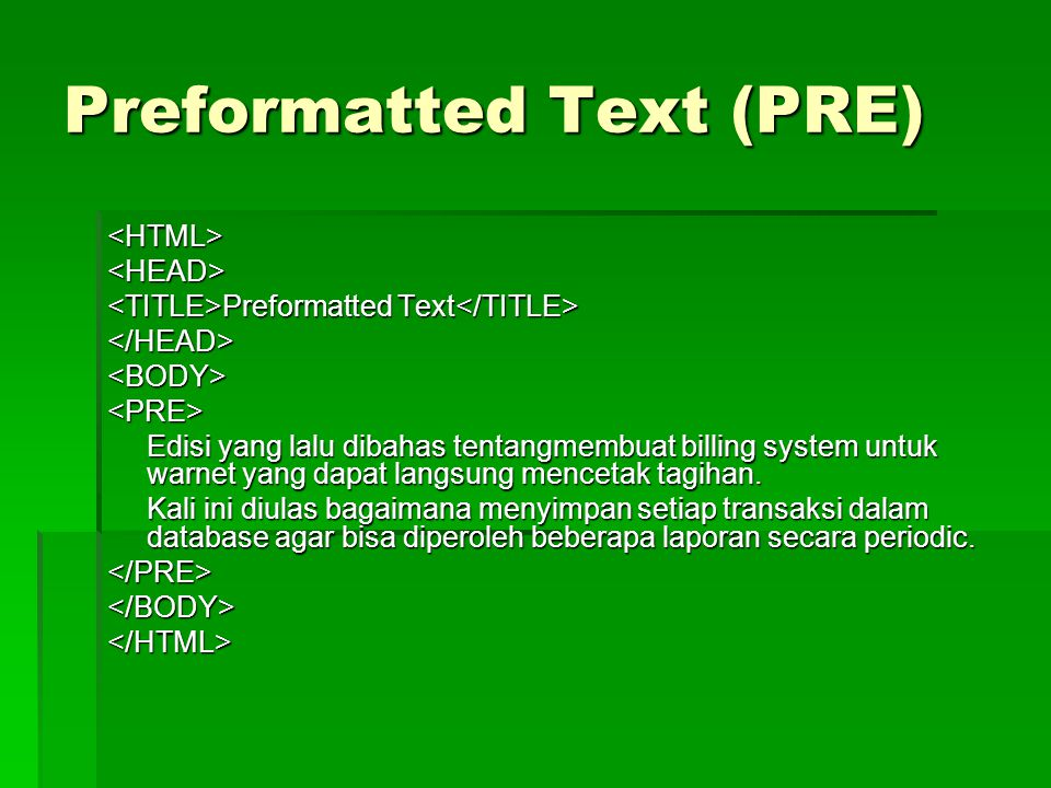 Preformatted Text (PRE)