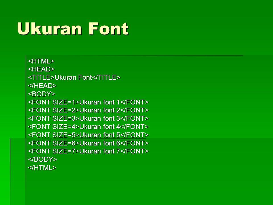 Ukuran Font <HTML> <HEAD>
